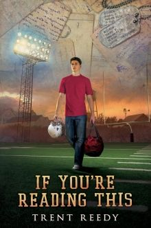 If You're Reading This by Trent Reedy   http://www.scholastic.ca/books/view/if-youre-reading-this