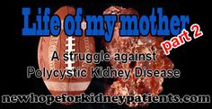 When my mother got diagnosed with it... Polycystic Kidney Disease (PKD) in most cases damages liver and pancreas. In some cases it even affects heart and brain.
