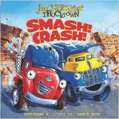 Smash! Crash! Jon Scieszka's Trucktown. Best friends Jack and Dan are spending their day doing what they do best - smashing and crashing! All the while a strange shadow is following them around every corner...Who is this new addition to Trucktown? What does she want?  Find under E SCI.
