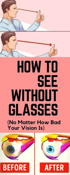 How To See Without Glasses. No Matter How Bad Your Vision Is - Think Healthy