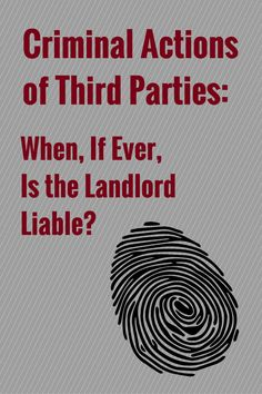 Absent applicable contractual language on the issue, when is a landlord liable for the criminal acts of a third party toward a tenant on the premises? Third Party, Property Management, Being A Landlord, Acting, Parties, Fiestas, Party, Holidays