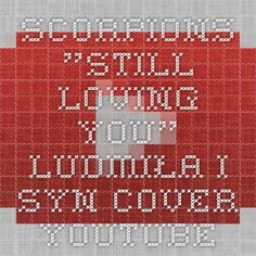 "Scorpions-""Still loving you"" - Ludmiła i Syn-cover - YouTube"