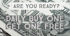 1 1 and BOGO specials daily ALL WEEK!   Check your country's site for more information as products vary by country.   But are you ready??