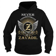 Cool Never Underestimate The Power of a ZAVADIL - Last Name, Surname T-Shirt T-Shirts