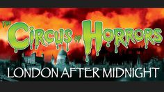 The Circus Of Horrors - London After Midnight at the Lyric Theatre