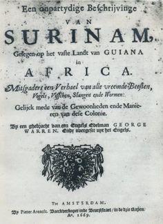 Een onpartydige Beschrijvinge van Surinam, gelegen op het vaste Landt van Guiana in Africa. George Warren. Amsterdam: 1669.