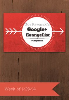 Weekly #GooglePlus articles 1/29/14 https://plus.google.com/u/0/+GuyKawasaki/posts/3uikAVh5abz