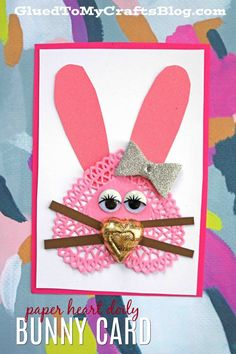 Paper Heart Doily Bunny Card - Kid Craft - Perfect for Valentine's Day or Easter #kidcraft #gluedtomycrafts #kidcrafts #handmadecard