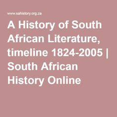 A History of South African Literature, timeline African Literature, African History, History Online, Timeline
