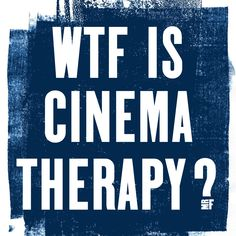 WHAT THE F*** IS CINEMA THERAPY? — Mr Feelgood Mr Feelgood, Go To Movies, Film Story, Self Acceptance, Relationship Problems, Adolescence, Self Esteem, Psychology, Insight
