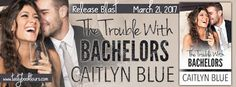THE TROUBLE WITH BACHELORS Release Blast - https://roomwithbooks.com/?p=33306