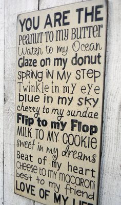You are the peanut to my butter - Love of my life - typography word art wood sign. THIS IS ADORABLE