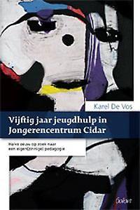 De Vos, K. (2017). Vijftig jaar jeugdhulp in jongerencentrum Cidar : halve eeuw op zoek naar een eigen(zinnige) pedagogie. Antwerpen: Garant.