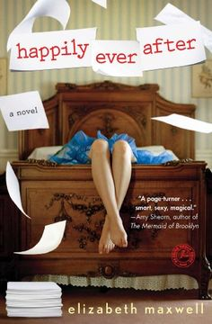 Happily Ever After by Elizabeth Maxwell Author links: Website Published by: Simon and Schuster on March 2014 Genres: Contemporary Ro.