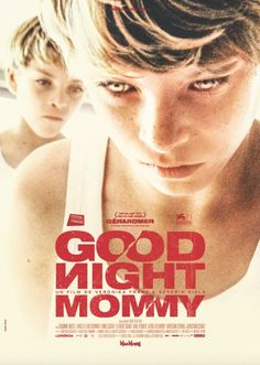 Goodnight Mommy (2015)  These days, I can only have faith in foreign horror films and for good reason. This looks incredible! If you haven't seen the trailer yet, go check it out! High hopes for this, looks insane!