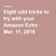 Eight odd tricks to try with your Amazon Echo - Mar. 11, 2016 Alexa Dot, Alexa Echo, Amazon Echo Tips, Echo Speaker, Alexa Skills, Making Life Easier, Things To Know, Helpful Hints, Amazon Products