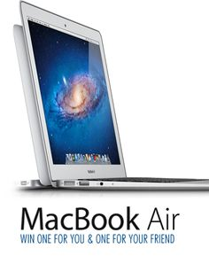 Win a MacBook Air + One for a Friend!