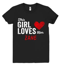 This Girl Loves her ZANE Personalized T-Shirt