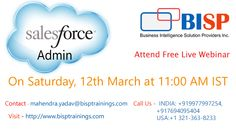Learn Salesforce Basic and Advanced Administration By Industry Expert    Attend Free Live Webinar session on Saturday, 12 March at 11:00 AM IST  Registration link: https://attendee.gototraining.com/r/2415437203810534402  Contact - mahendra.yadav@bisptrainings.com  Visit  - http://www.bisptrainings.com/ Call Us -  INDIA: +919977997254, +917694095404  USA:+1 321-363-8233