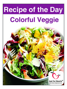 This Heart Healthy Salad Colorful Veggie contains many vegetables, fruits and heart healthy foods. This recipe is packed with fibers, antioxidants, vitamins and minerals which are essential for good heart health. It also contains olive oil rich in omega 3 fatty acids, vitamin E and antioxidants which help to reduce risk of heart disease. This recipe is also a good option for diabetic diet plan. As it is loaded with fibers it will also help in a good and healthy weight loss.