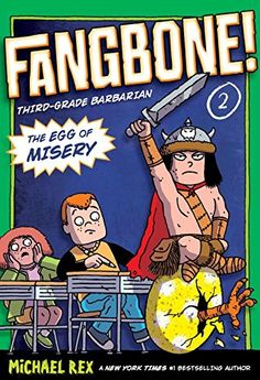 The Egg of Misery: Fangbone, Third Grade Barbarian By Michael Rex