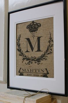 Adorable burlap sign...I love this.....not to mention it's a very good name....