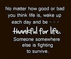 Always something to be thankful for! Always...