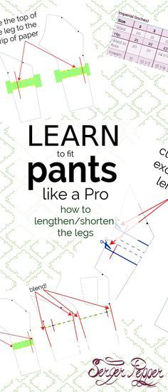 Serger Pepper - Learn when you need to lengthen or shorten a pants pattern and how to do it step by step. No more high-water pants or too long ones! Learn to customize lengths of any pants pattern.