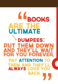 """Books are the ultimate Dumpees."" From ""An Abundance of Katherines"" by John Green I Love Books, Good Books, Books To Read, My Books, Amazing Books, John Green Quotes, John Green Books, Bookworm Quotes, Book Quotes"