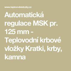 Automatická regulace MSK pr. 125 mm - Teplovodní krbové vložky Kratki, krby, kamna