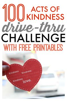 Join in the Drive-Thru Kindness Challenge! Pay for the person behind you in the drive-thru and leave a printable heart with a quote about kindness.