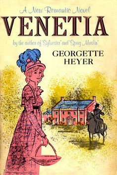 Venetia by Georgette Heyer unknown edition Georgette Heyer, Romantic Girl, Historical Romance, Great Stories, Fiction, The Past, Novels, Author, Reading