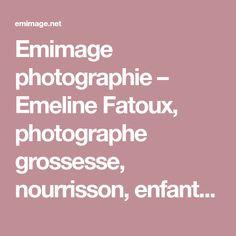 Emimage photographie – Emeline Fatoux, photographe grossesse, nourrisson, enfant et famille dans le Var et les Bouches du Rhone