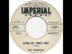 UTOPIANS- ALONG MY LONELY WAY.wmv - YouTube