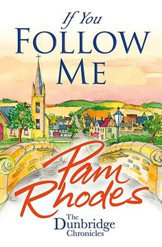 If You Follow Me (The Dunbridge Chronicles) by Pam Rhodes http://www.amazon.com/dp/1782640797/ref=cm_sw_r_pi_dp_Bcjfub1BTM7ER