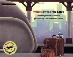 Two Little Trains by Margaret Wise Brown. I loved reading this book to my boys when they were very young (in the 1980s).