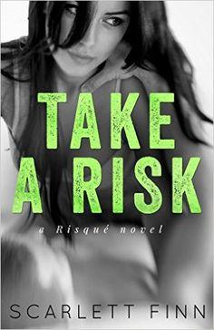 take a risk (risque 1) - scarlett finn