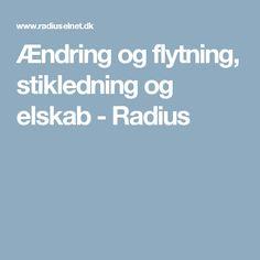 Ændring og flytning, stikledning og elskab - Radius Ring 70 20 48 00