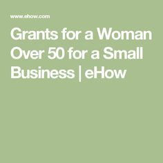 Grants for a Woman Over 50 for a Small Business | eHow