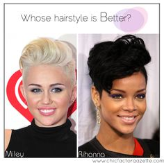 Who do you adopted the Pompadour better - Rihanna or Miley?