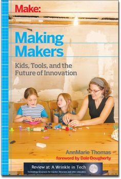 """Book Review: """"Making Makers"""" by Dr. AnnMarie Thomas 