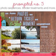 We take photos as a return ticket to a moment otherwise gone. A perfect quote for a travel (or other) SB page!!