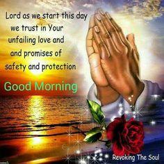 Good Morning Prayer ~~J Morning Prayer Quotes, Good Morning God Quotes, Good Morning Love Messages, Good Morning Beautiful Quotes, Good Morning Prayer, Good Morning Texts, Good Morning Inspirational Quotes, Morning Greetings Quotes, Morning Blessings