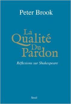 La qualité du pardon Toulouse, Peter Brook, Calm, Forgiveness, Archipelago, Law