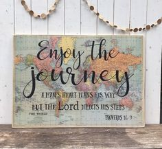 Large wood sign with scripture Enjoy the journey quote Proverbs 169 vintage map bible verse sign life adventure life is a journey Journey Quotes, Life Is A Journey, Mission Trip Quotes, Painted Wooden Signs, Wood Signs, Wooden Signs With Quotes, Proverbs 16 9, Bible Verse Signs, Bible Verse Crafts