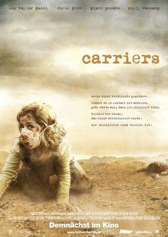 Carriers , starring Chris Pine, Piper Perabo, Lou Taylor Pucci, Emily VanCamp. Four friends fleeing a viral pandemic soon learn they are more dangerous than any virus. #Drama #Horror #Sci-Fi #Thriller