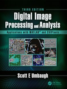 Buy Digital Image Processing and Analysis: Applications with MATLAB and CVIPtools by Scott E Umbaugh and Read this Book on Kobo's Free Apps. Discover Kobo's Vast Collection of Ebooks and Audiobooks Today - Over 4 Million Titles! Digital Image Processing, In Case Of Emergency, Competitor Analysis, Textbook, Manual, Ebooks, Ebook Pdf, Free Apps, Audiobooks