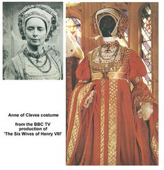 Anne of Cleves costume       BBC Anne of Cleves costume  Gown of red cloth decorated with gold ribbon, braid, pearls and 'jewels'.  Anne of Cleves costume worn by Elvi Hale in the BBC TV series 'Six Wives of Henry VIII'