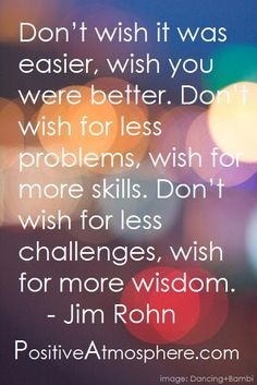 jim rohn, quotes, sayings, wisdom, great quote Great Quotes, Quotes To Live By, Me Quotes, Motivational Quotes, Inspirational Quotes, Wisdom Quotes, Find Quotes, Uplifting Quotes, Super Quotes