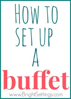 Here are a few helpful tips and pointers for setting up a buffet at your next event. #buffet